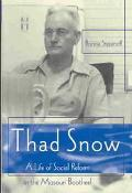 Thad Snow A Life of Social Reform in the Missouri Bootheel