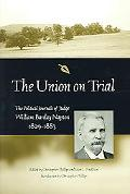Union On Trial The Political Journals Of Judge William Barclay Napton, 1829-1883