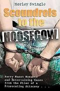 Scoundrels to the Hoosegow Perry Mason Moments and Entertaining Cases from the Files of a Pr...