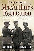 The Question of MacArthur's Reputation: Cote de Chatillon, October 14-16, 1918