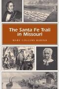 The Santa Fe Trail in Missouri (MISSOURI HERITAGE READERS)