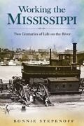 Working the Mississippi : Two Centuries of Life on the River