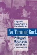 No Turning Back A Hopi Indian Woman's Struggle to Live in Two Worlds