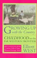 Growing Up With the Country Childhood on the Far Western Frontier