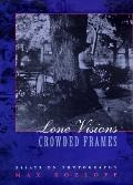 Lone Visions,crowded Frames