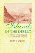 Islands in the Desert A History of the Uplands of Southeastern Arizona
