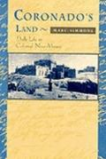 Coronado's Land Essays on Daily Life in Colonial New Mexico
