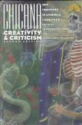 Chicana Creativity and Criticism New Frontiers in American Literature