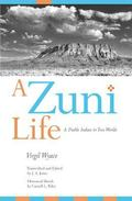 Zuni Life A Pueblo Indian in Two Worlds