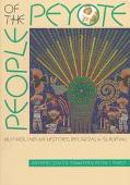 People of the Peyote Huichol Indian History, Religion, & Survival