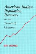 American Indian Population Recovery in the Twentieth Century - Nancy Shoemaker - Hardcover -...