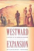 Westward Expansion A History of the American Frontier