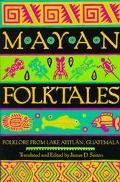 Mayan Folktales Folklore from Lake Atitlan, Guatemala