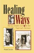 Healing Ways: Navajo Health Care in the Twentieth Century