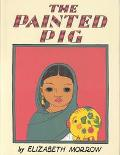 Painted Pig A Mexican Picture Book