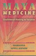 Maya Medicine Traditional Healing in Yucatan