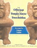 Offerings of the Templo Mayor of Tenochtitlan