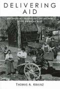 Delivering Aid : Implementing Progressive Era Welfare in the American West
