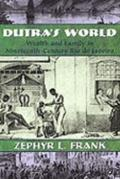 Dutra's World Wealth And Family In Nineteenth-century Rio De Janeiro
