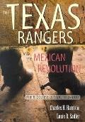 Texas Rangers And The Mexican Revolution The Bloodiest Decade, 1910-1920