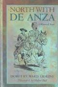North With De Anza A Historical Novel