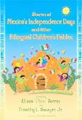 Stories of Mexico's Independence Days and Other Bilingual Children's Fables