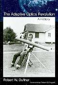 The Adaptive Optics Revolution: A History
