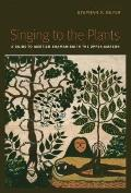 Singing to the Plants : A Guide to Mestizo Shamanism in the Upper Amazon