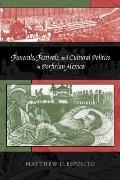 Funerals, Festivals, and Cultural Politics in Porfirian Mexico