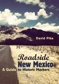 Roadside New Mexico : A Guide to Historic Markers
