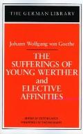 Sufferings of Young Werther and Elective Affinities
