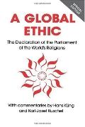 Global Ethic The Declaration of the Parliament of the World's Religions