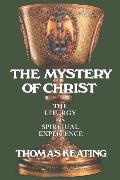 Mystery of Christ The Liturgy As Spiritual Experience