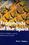 Fragments of the Spirit: Nature, Violence, and the Renewal of Creation