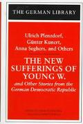 New Sufferings of Young W and Other Stories from the German Democratic Republic