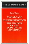 Marat/Sade, the Investigation, and the Shadow of the Body of the Coachman