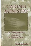 Caring Ministry A Contemplative Approach to Pastoral Care