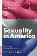 Sexuality in America Understanding Our Sexual Values and Behavior