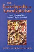 Encyclopedia of Apocalypticism Apocalypticism in Western History and Culture