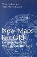 New Maps for Old Explorations in Science and Religion