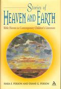 Stories of Heaven and Earth Bible Heroes in Contemporary Children's Literature