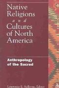 Native Religions and Cultures of North America Anthropology of the Sacred