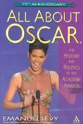 All About Oscar The History and Politics of the Academy Awards