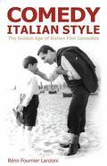 Comedy Italian Style: The Golden Age of Italian Film Comedies