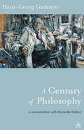 Century of Philosophy Hans -Georg Gadamer in Conversation With Riccardo Dottori