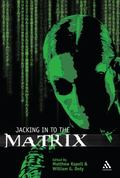 Jacking in to the Matrix Franchise Cultural Reception And Inerpretation