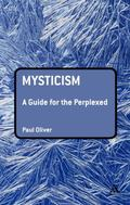 Mysticism: A Guide for the Perplexed (Guides for the Perplexed)
