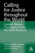 Calling for Justice Throughout the World: Catholic Women Theologians on the HIV/AIDS Pandemic