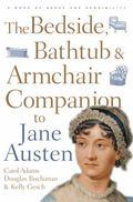 Bedside, Bathtub & Armchair Companion to Jane Austen