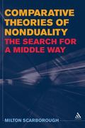 Comparative Theories of Nonduality: The Search for a Middle Way